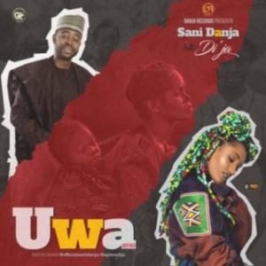 "Sani Danja - ""Uwa"" (Mother) Ft. Di'ja"